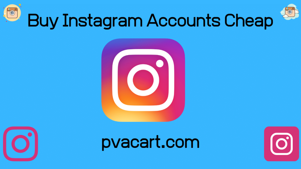 Buy Instagram Accounts Cheap